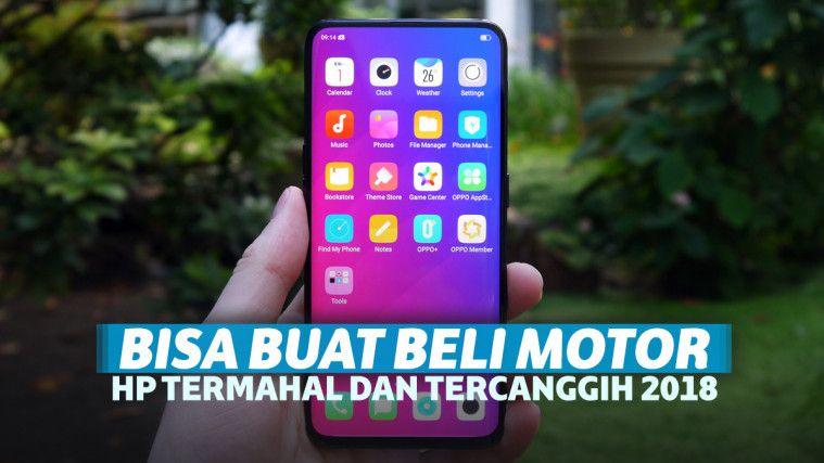 5 Hp Termahal Dan Tercanggih Di Indonesia 2018 Yang Bisa Buat Beli Motor