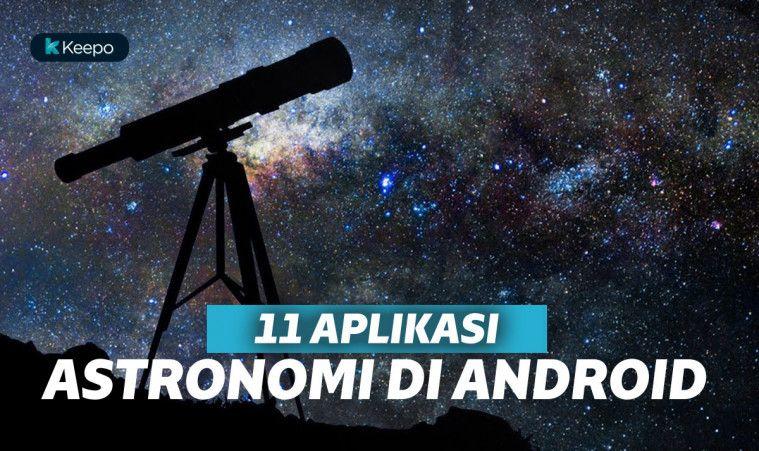 11 Aplikasi Astronomi Android Terbaik