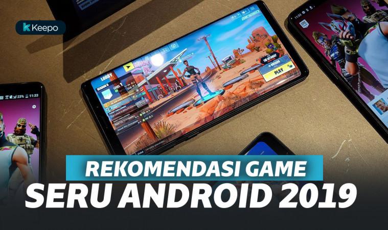 10 Rekomendasi Game Android 2019 yang Lebih Seru dari Semua Game yang Pernah Ada! | Keepo.me