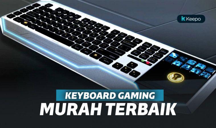 10 Keyboard Gaming Termurah Dan Terbaik
