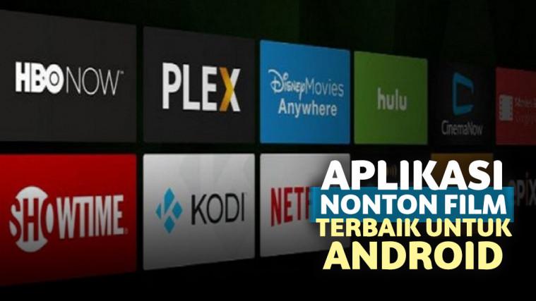 5 Aplikasi Nonton Film Terbaik untuk Android yang Seru Banget