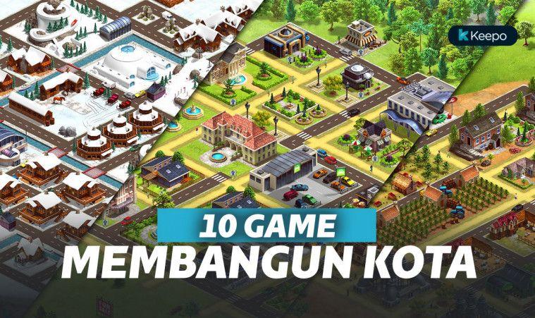 Resah dengan Kesemrawutan Kotamu? Coba 10 Game Membangun Kota Android Terbaik Ini, Yuk! | Keepo.me