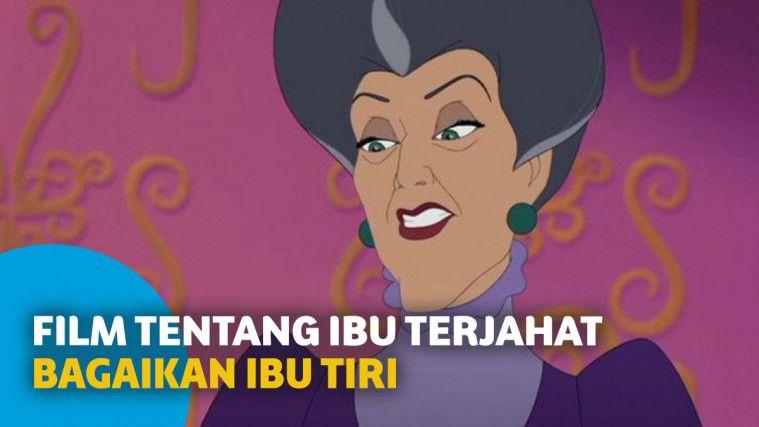 5 Film Tentang Ibu Terjahat yang Lebih Parah dari Ibu Tiri Cinderella | Keepo.me