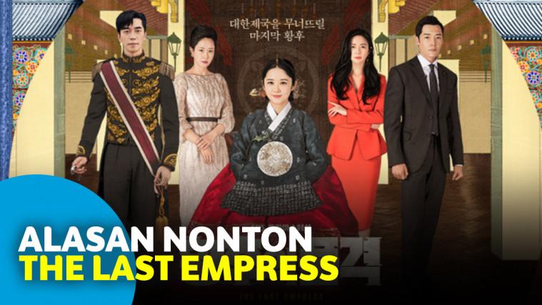 7 Alasan untuk Nonton Film Drama Korea The Last Empress