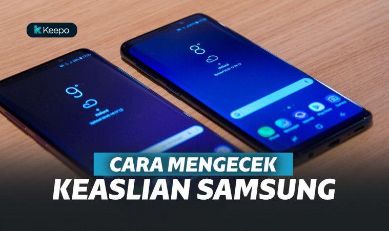 10 Cara Mengecek HP Samsung Asli Supaya Kamu Gak Ketipu | Keepo.me