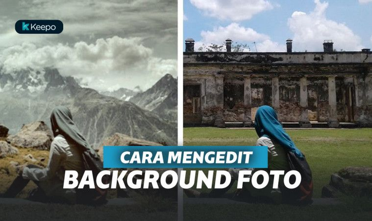 Cara Edit Foto Background di Android. Biar Feeds Instagram Semakin Kece! | Keepo.me