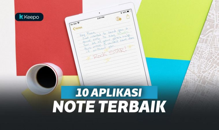 10 Aplikasi Note Terbaik Untuk Menyimpan Berbagai Macam Catatanmu | Keepo.me
