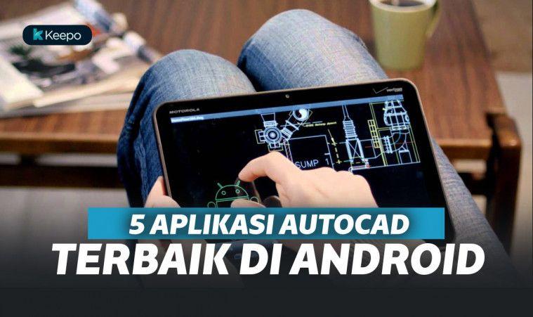 5 Aplikasi Autocad Terbaik dan Gratis di Android | Keepo.me
