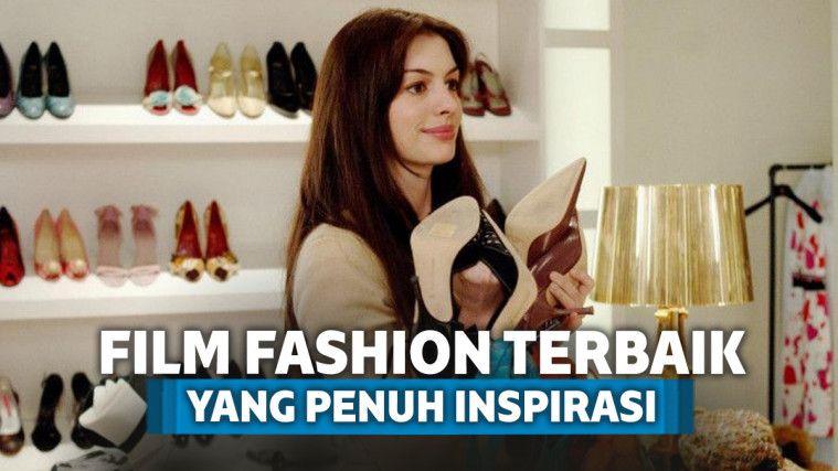 10 Film Tentang Fashion Terbaik yang Bisa Bikin Kamu Terinspirasi | Keepo.me