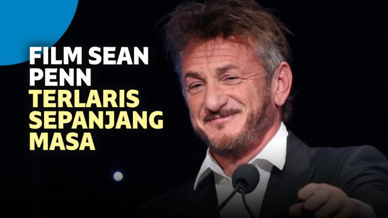 9 Film Sean Penn Paling Laris Sepanjang Masa