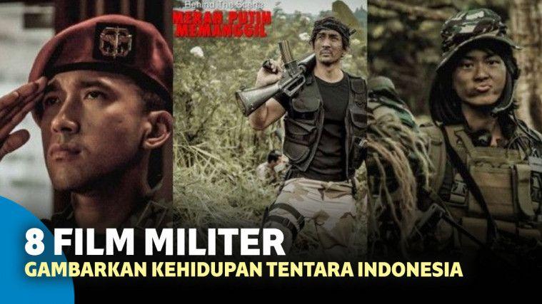 Penuh Moral, 8 Film Militer ini Gambarkan Kehidupan Sejarah Indonesia | Keepo.me