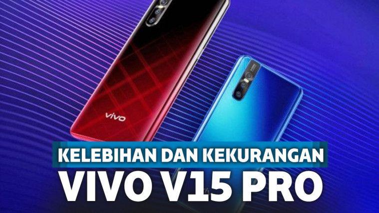 Kelebihan Dan Kekurangan Hp Vivo V15 Pro