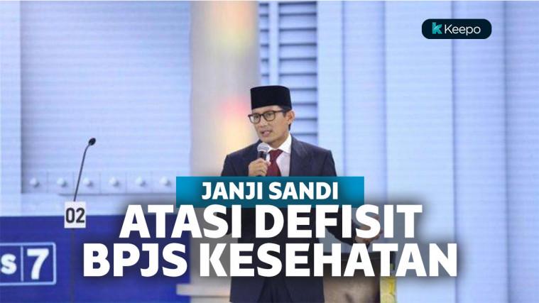 Janji Sandiaga Uno Benahi Defisit BPJS Kesehatan dalam 200 Hari Dinilai Tak Realistis | Keepo.me