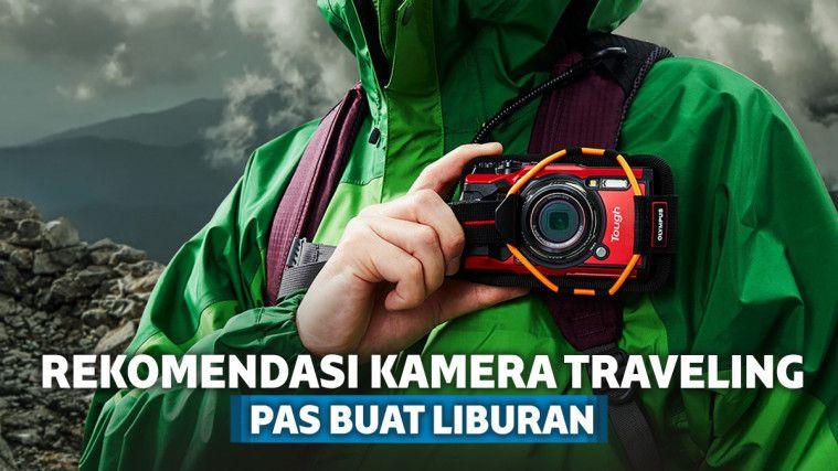 7 Rekomendasi Kamera Terbaik yang Cocok Dibawa Saat Traveling | Keepo.me