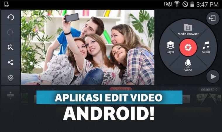 10 Aplikasi Edit Video Android Terbaik 2019