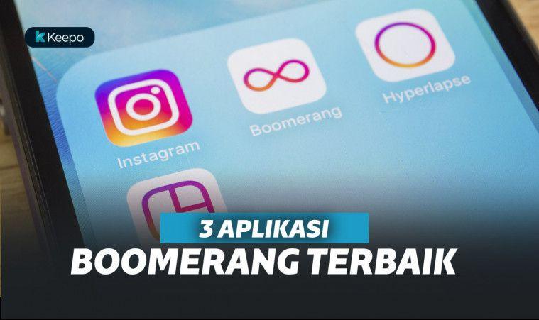 3 Aplikasi Kamera Boomerang Terbaik Biar Gak Cuma Foto