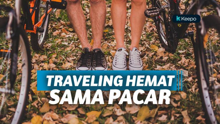 Tips Traveling Bareng Pasangan yang Hemat dan Seru Banget