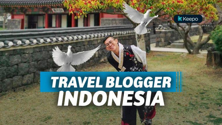 9 Travel Blogger Indonesia yang Ceritanya Bisa Dijadikan Referensi Liburan | Keepo.me