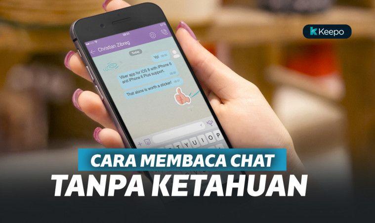3 Cara Membaca Chat Tanpa Ketahuan di Berbagai Aplikasi Chatting | Keepo.me