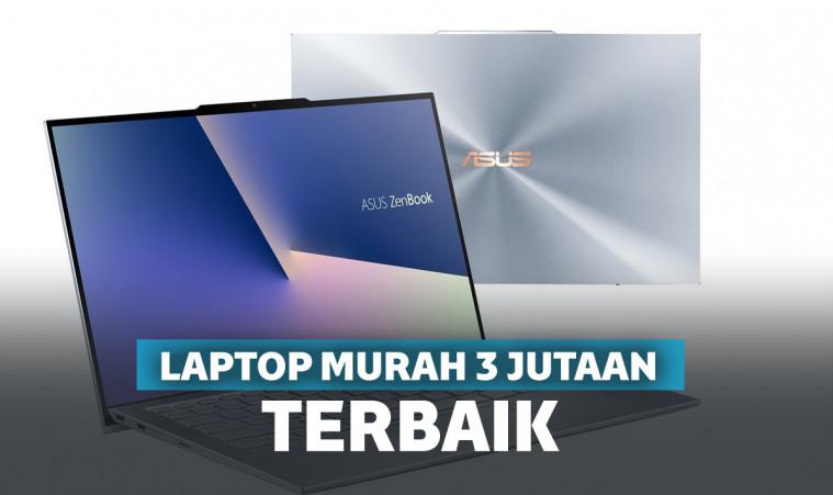 7 Rekomendasi Laptop 3 Jutaan Terbaik 2019
