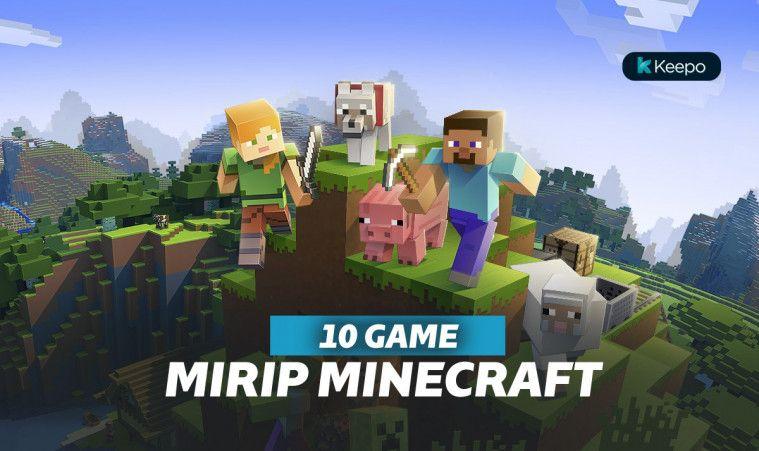 Seru 10 Game Mirip Minecraft Terbaik Gratis Dan Anti Bete