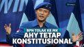 BPN Tolak Konstitusi, AHY PIlih Jalur MK