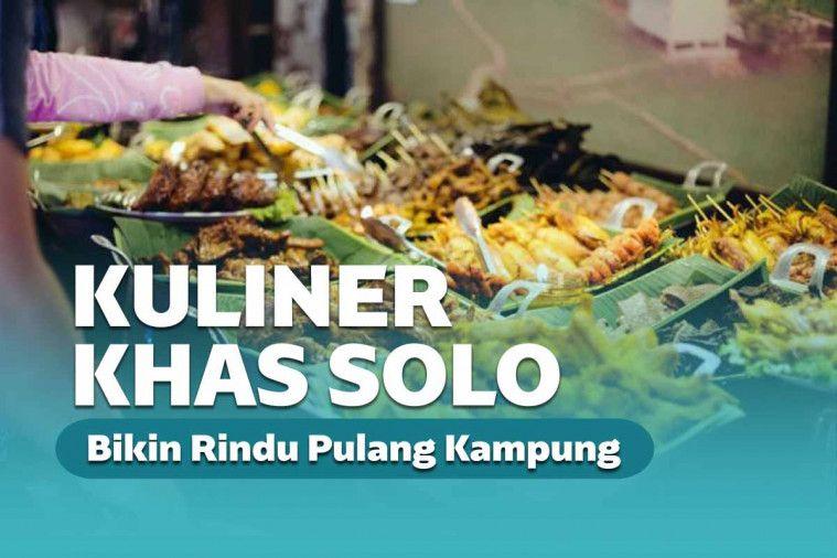 Kuliner Solo Lebaran Untuk Obati Rindu Kampung Halaman