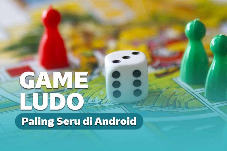 Seru! 10 Game Ludo Terbaik di Android, Buat Ngabuburit!