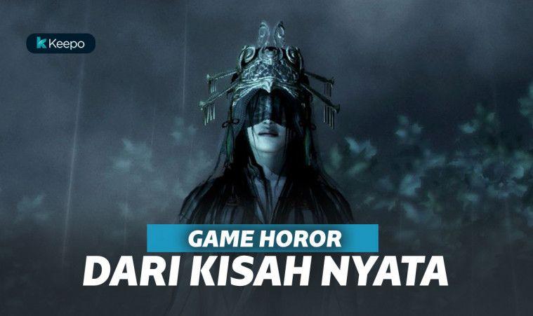5 Game Horor Dari Kisah Nyata Terbaik | Keepo.me