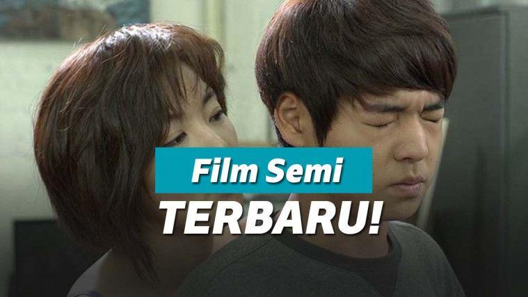 15 FILM SEMI Terbaik dan Terbaru 2019 ada ADEGAN SEX