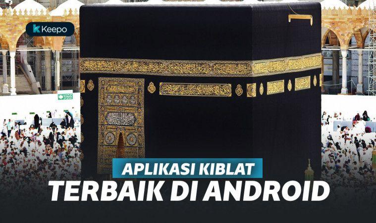 6 Aplikasi Kiblat Shalat Terbaik, Buat Musafir! | Keepo.me