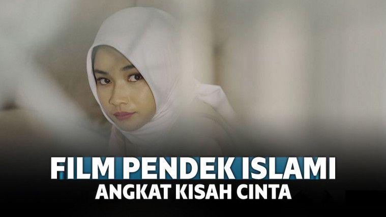7 Film Pendek Islami yang Mengangkat Kisah Percintaan | Keepo.me