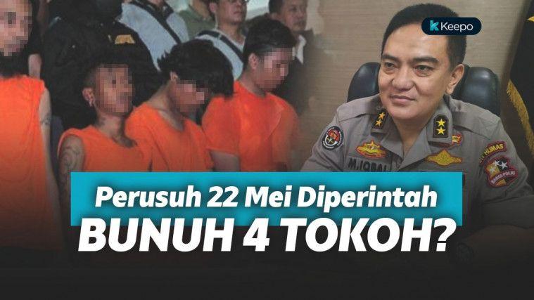 Terbongkar, Perusuh 22 Mei Diberi Perintah Bunuh 4 Tokoh Nasional! Terima Bayaran 150 Juta | Keepo.me