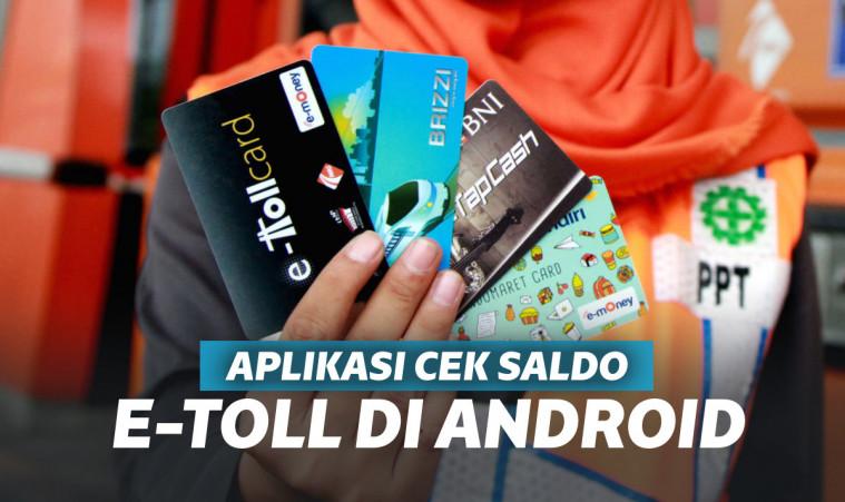 9 Aplikasi Untuk Cek Saldo E Toll Di Android