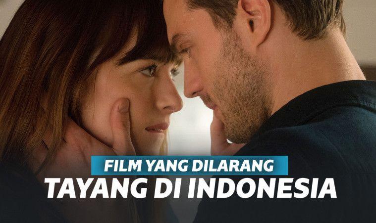 7 Film Hot Ini Dilarang Tayang di Indonesia, Khusus Dewasa
