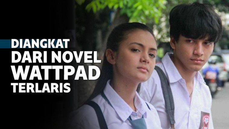 7 Film yang Diangkat dari Novel Wattpad