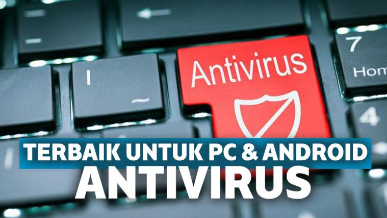 Aplikasi Penghapus Virus Paling Ampuh di PC & Android