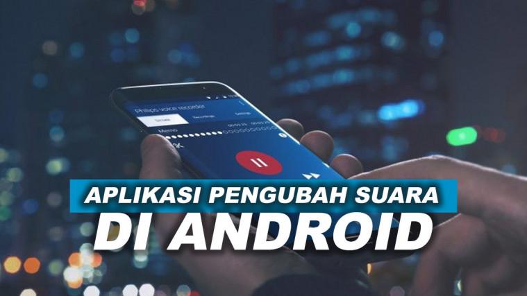 7 Aplikasi Terbaik Pengubah Suara di Android | Keepo.me