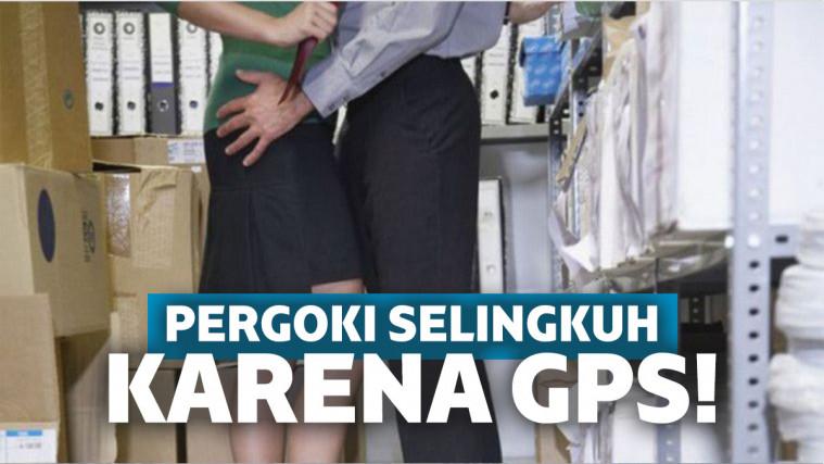 Berkat GPS, Seorang Suami Pergoki Istrinya Selingkuh
