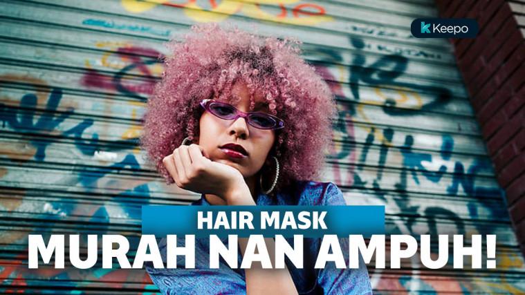 5 Hair Mask Di Bawah 60 Ribu Untuk Atasi Rambut Rontok