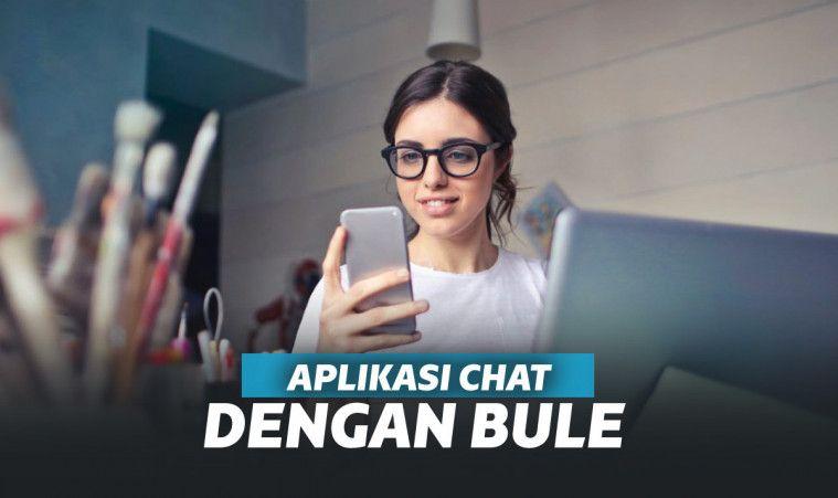 15 Aplikasi Chat Dengan Bule Terbaik
