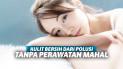 Tips kulit bersih