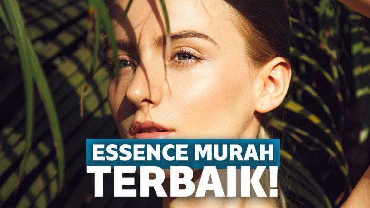 5 Essence Di Bawah Rp 250 Ribu untuk Menutrisi Kulit Wajah | Keepo.me