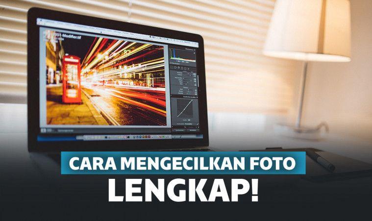 100% Work! 4 Cara Mengecilkan Ukuran Foto (PC, Android, & Online) | Keepo.me