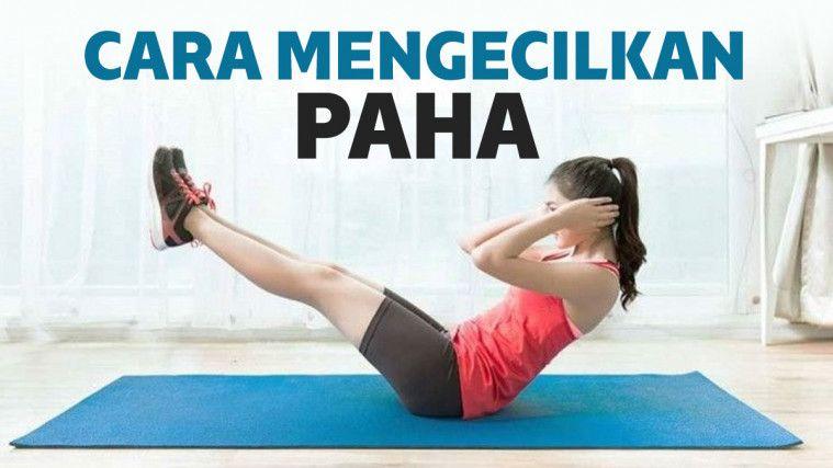 Cara Mengecilkan Paha Dengan Olahraga dan Tanpa Olahraga | Keepo.me