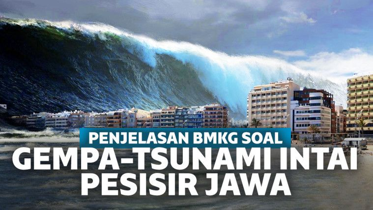 BMKG Tanggapi Isu Ramalan Gempa Dahsyat dan Tsunami 20 Meter di Pesisir Jawa