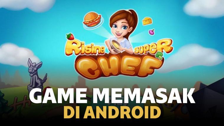 Game Memasak Terbaik Di Android Berasa Jadi Chef Pro