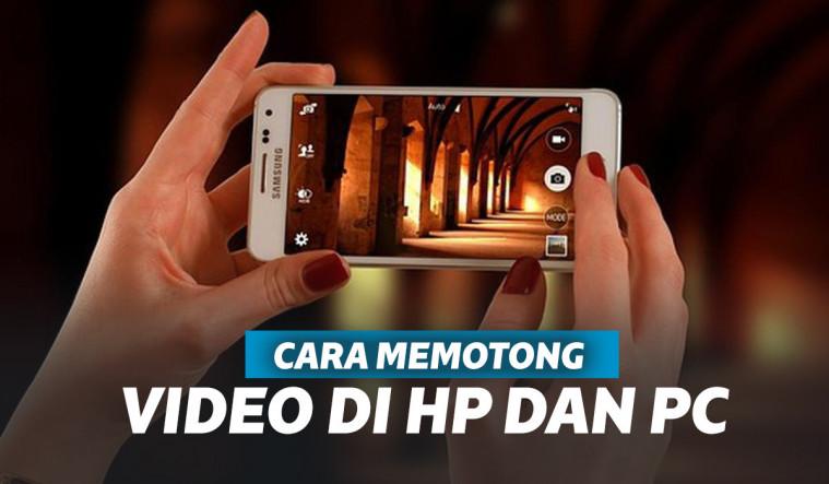 Cara Memotong Video Di Hp Dan Laptop Dengan Mudah
