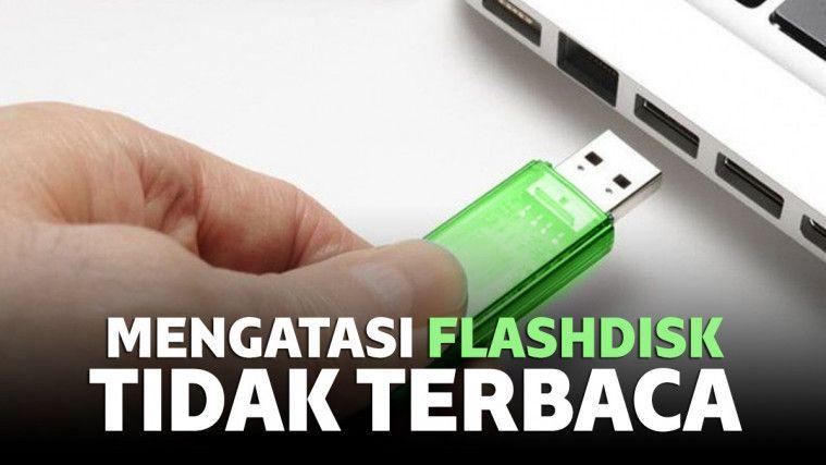 Cara Memperbaiki Flashdisk Tidak Terbaca Di Pc Atau Laptop