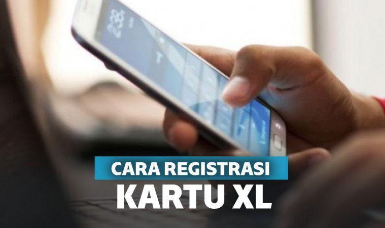 Berbagai Cara Registrasi Kartu Xl Offline Maupun Online
